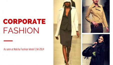 corporate fashion as seen at Nolcha Fashion Week F/W 2014