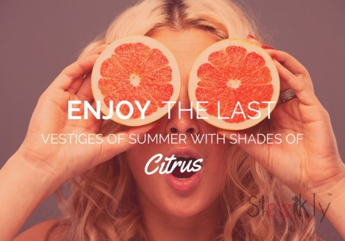 enjoy last vestiges of summer with shades of citrus
