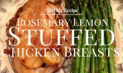 Rosemary Lemon Stuffed Chicken Breasts