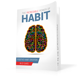 The Incredible Power of Habit