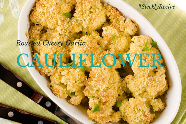 roasted garlic cheesy cauliflower