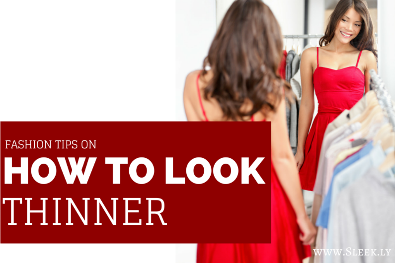 Fashion tips on How to look thinner