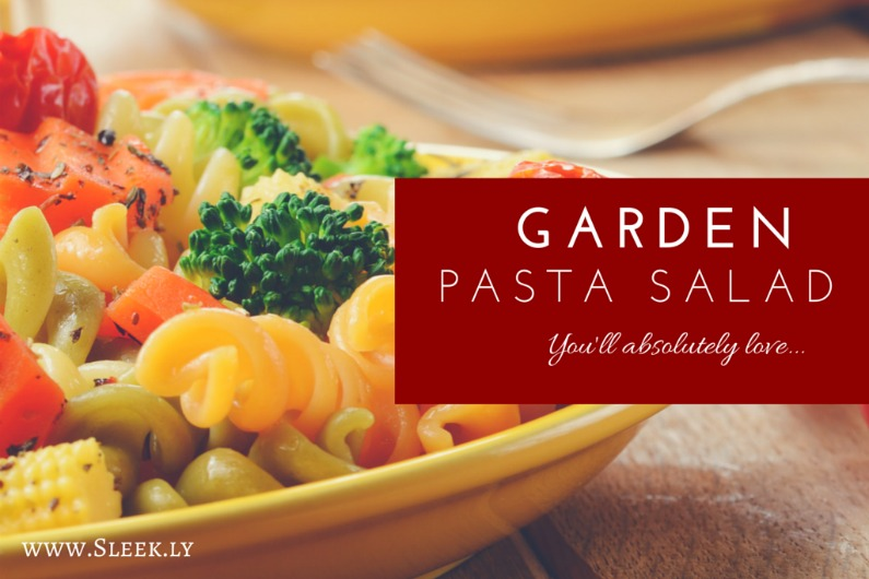 This Perfect Garden Pasta Salad Will Fill You Up | Sleek.ly