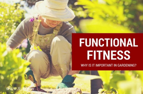 importance of functional fitness in gardening