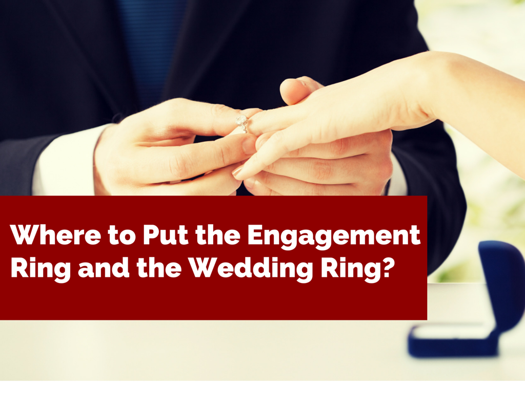 Where to Put the Engagement Ring and the Wedding Ring Sleekly